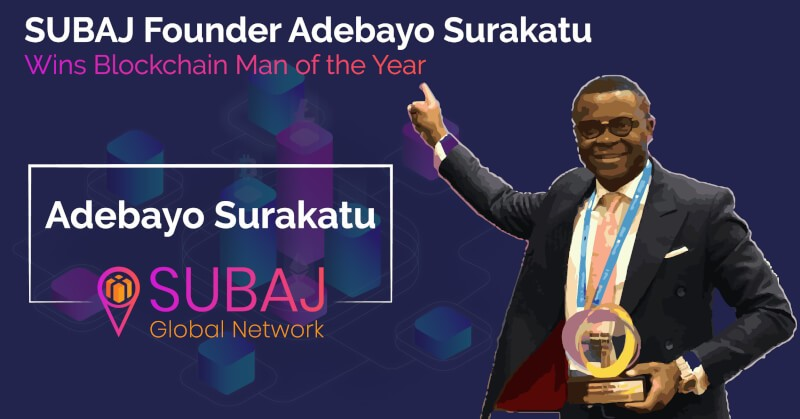 SUBAJ Founder Adebayo Surakatu Wins Blockchain Man of the Year