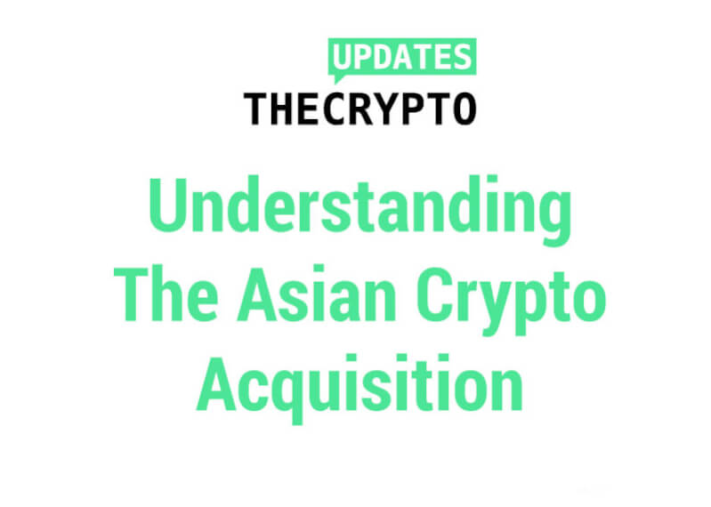 Understanding the asian crypto acquisition