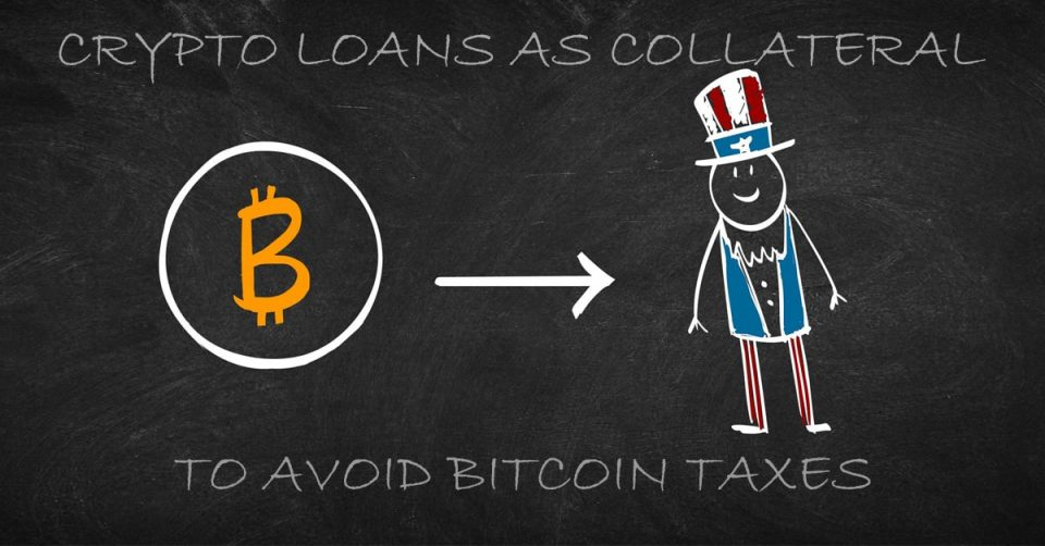 Crypto Loans as Collateral to avoid Bitcoin Taxes