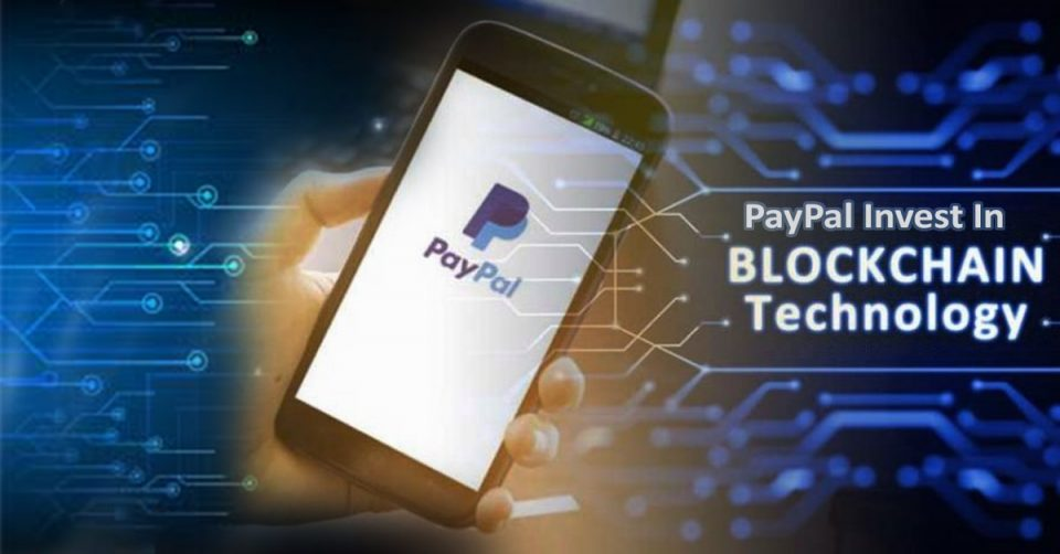 PayPal Invests Into Blockchain Technology