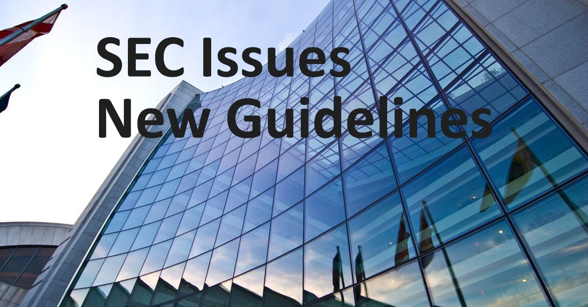 SEC Issues New Guidelines