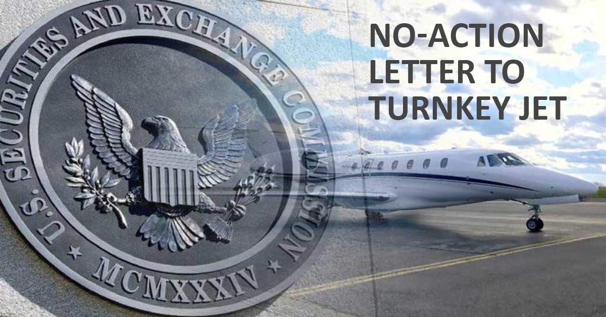 SEC Issues its First No-Action Letter to TurnKey Jet