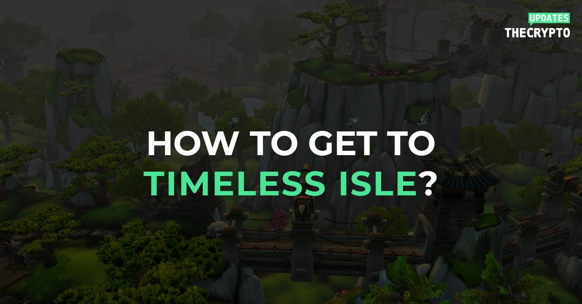How to Get to Timeless Isle