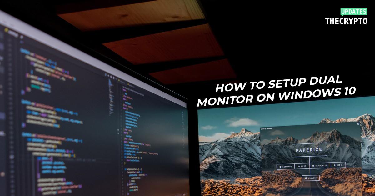 How to Setup Dual Monitor Windows