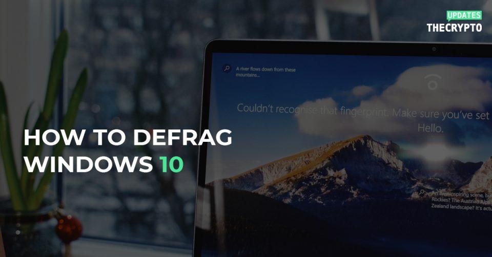 How to Defrag Windows 10