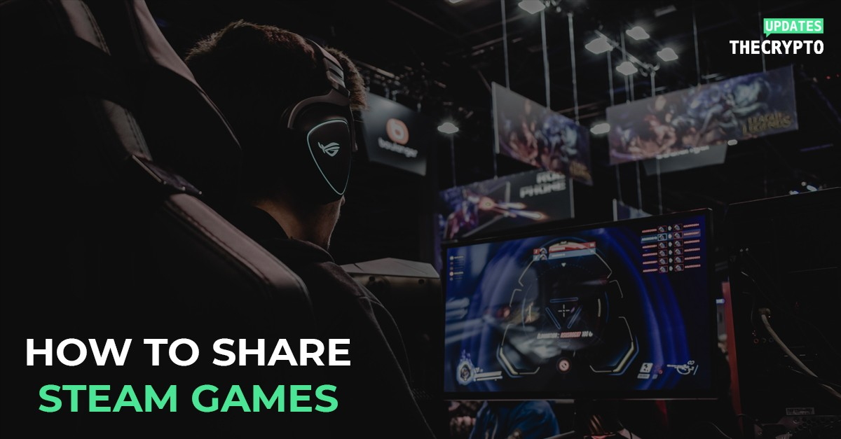 How to Share Steam Games