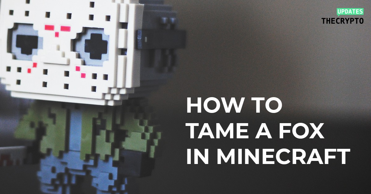 how-to-tame-a-fox-in-minecraft